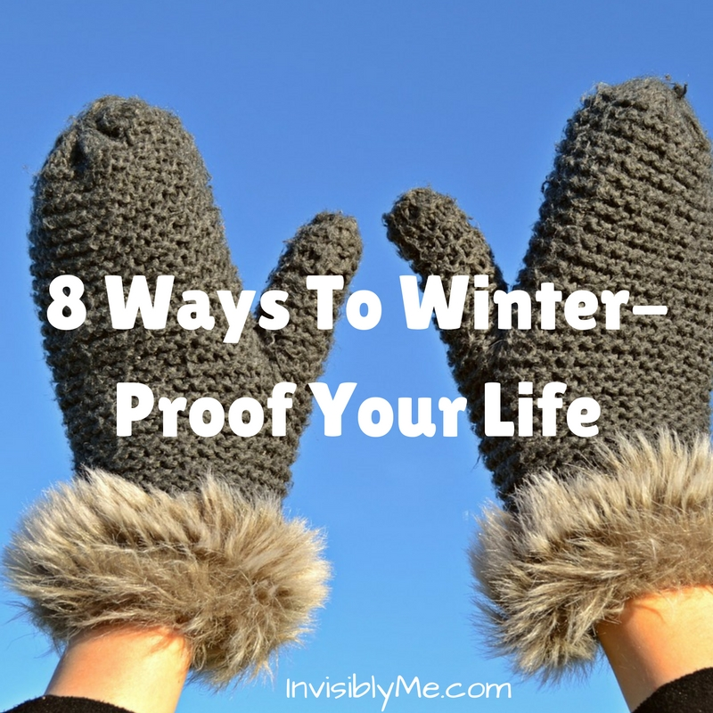 Winter Warmers : 8 Ways To Winter-Proof Your Life