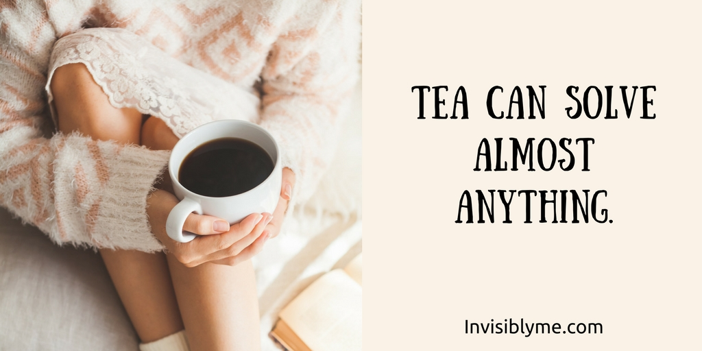 Tea Can Solve Almost Anything.