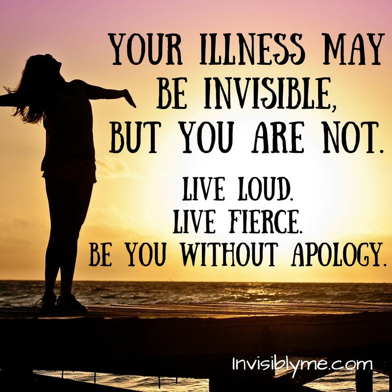 Your Illness May Be Invisible, But You Are Not.