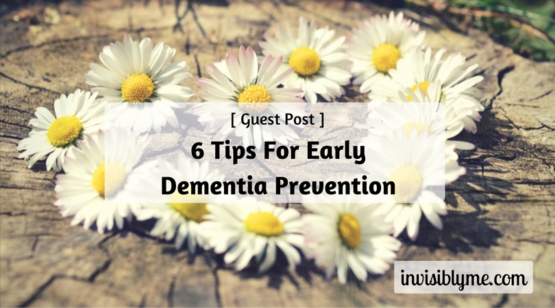 [ Guest Post ] 6 Tips For Early Dementia Prevention
