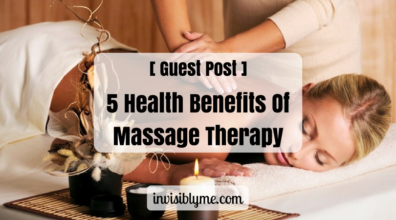 [ Guest Post ] 5 Health Benefits Of Massage Therapy