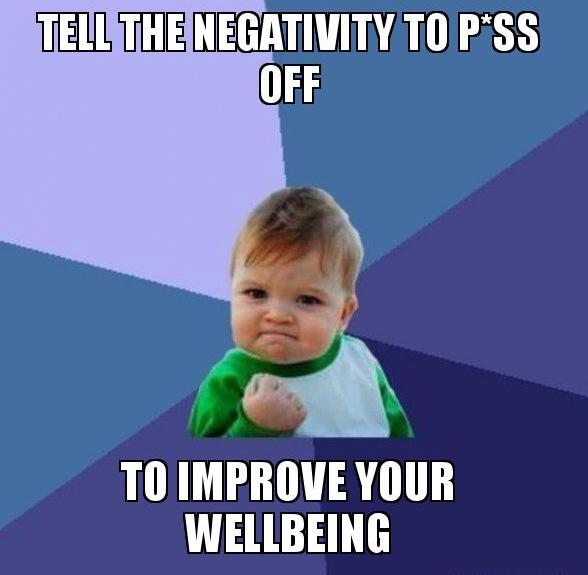 5 Negative Influences You Can Tell To P*ss Off To Improve Your Mental Wellbeing