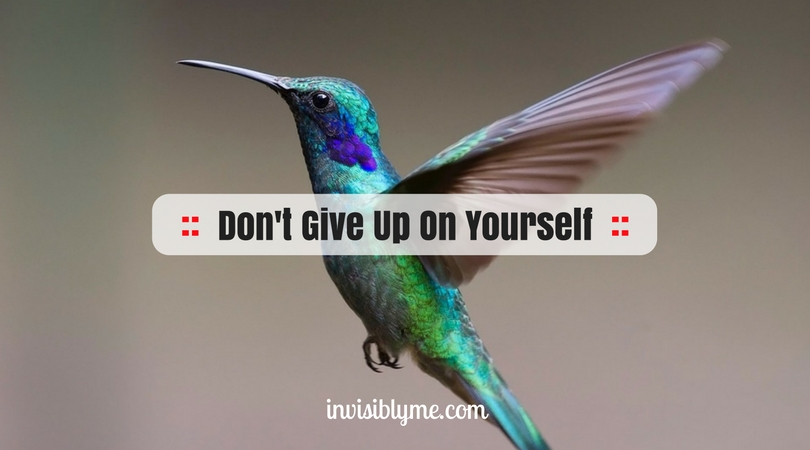 Don't Give Up On Yourself