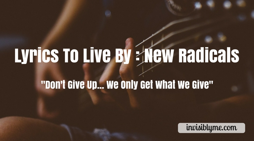 Lyrics To Live By : Love The 90s New Radicals Vibe