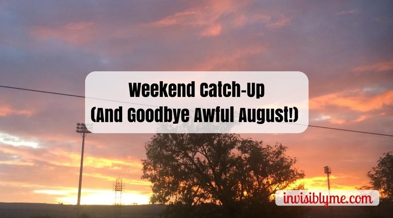 Weekend Catch-Up : Helloooo September!