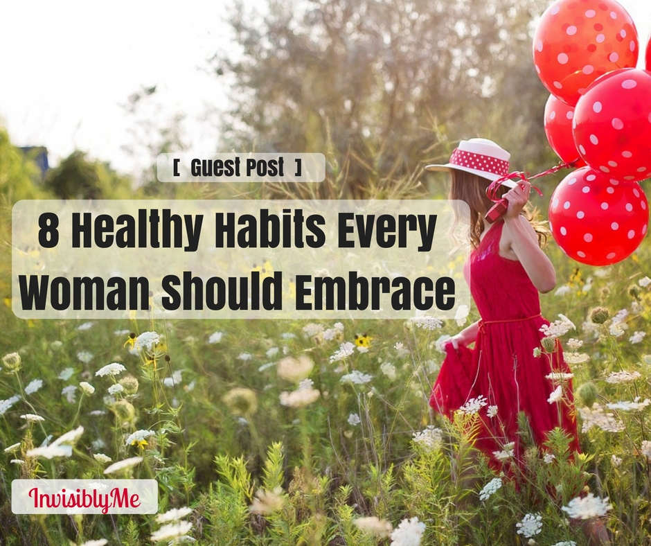 8 Healthy Habits Every Woman Should Embrace