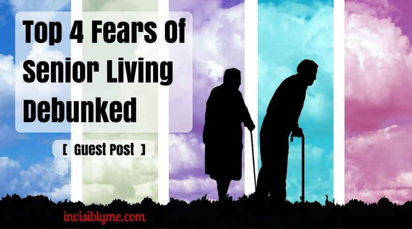 Top 4 Fears of Senior Living Debunked