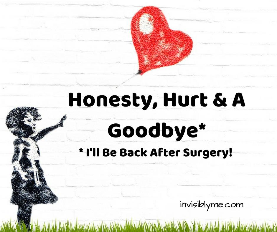 Honest, Hurt & A Temporary Goodbye