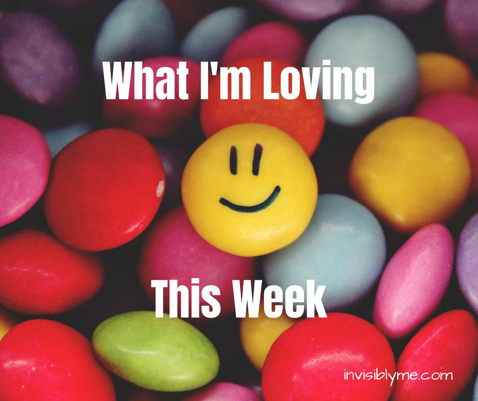 What I'm Loving This Week