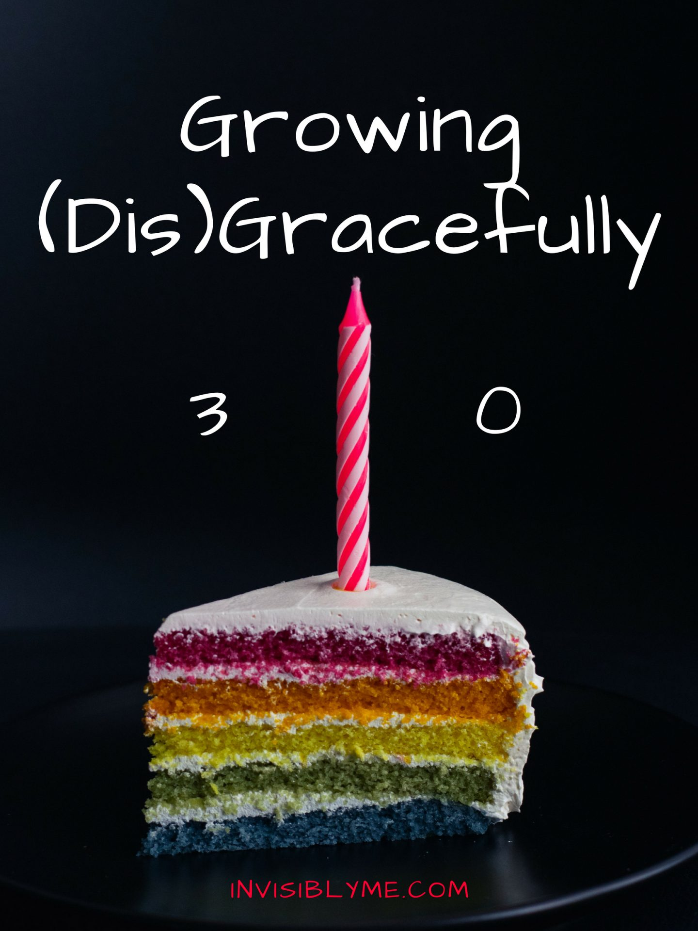 Growing (Dis)Gracefully : 30 Years Young