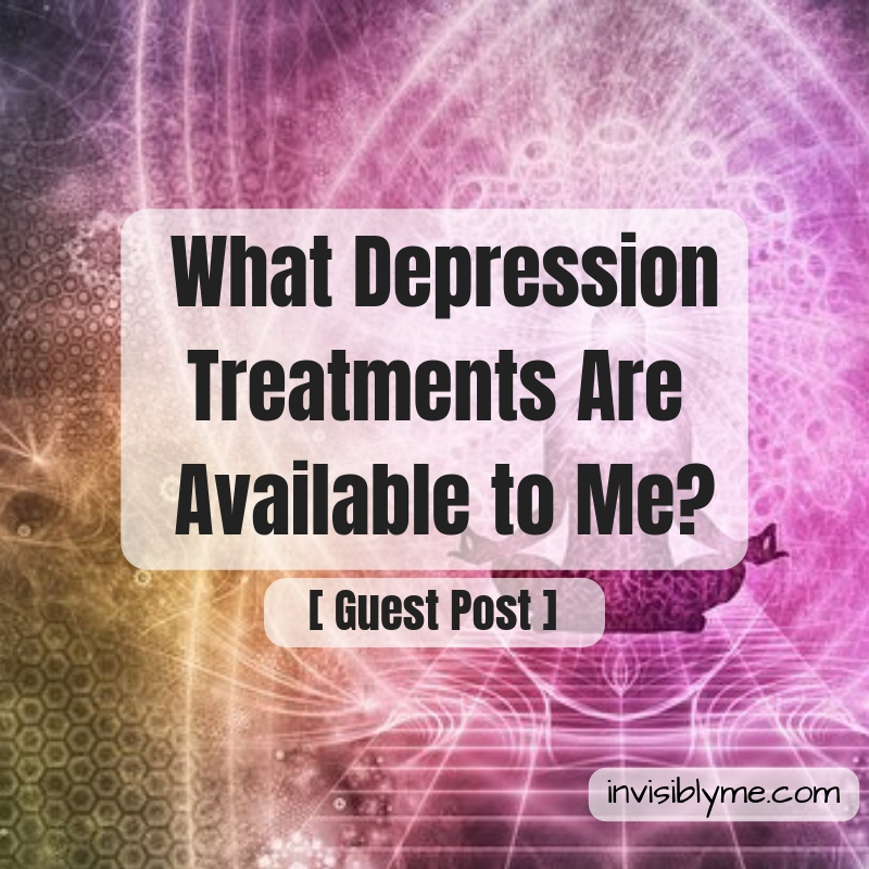[ Guest Post ] What Depression Treatments Are Available to Me?