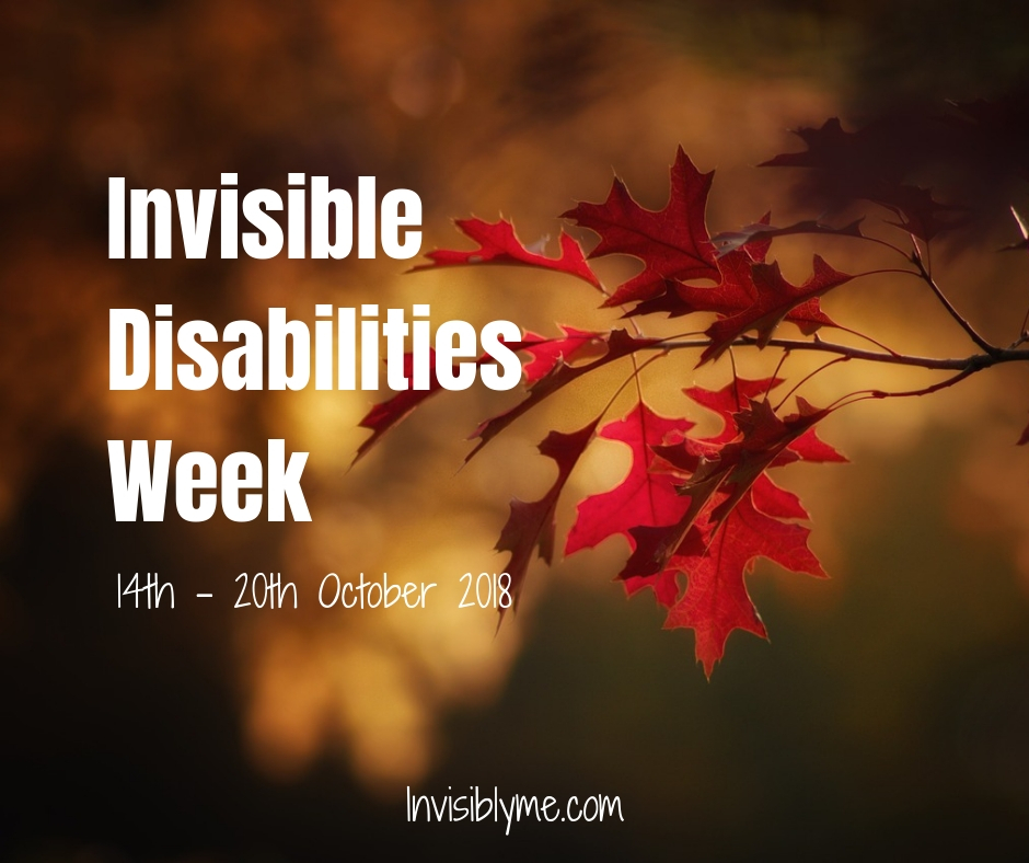 Invisible Disabilities Week [ 14th – 20th Oct 2018 ]
