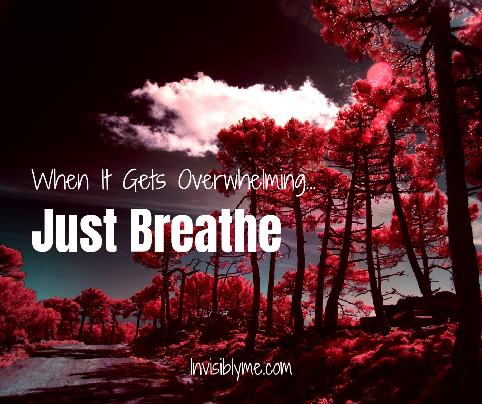When It Gets Overwhelming… Just Breathe