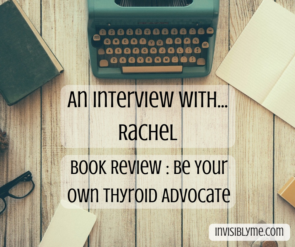 Interview : Rachel, The Invisible Hypothyroidism