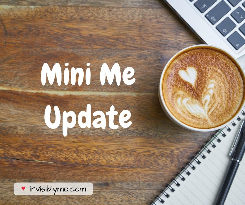 Mini Me Update